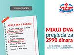 MIXUJ DVA pregleda za 2990 dinara